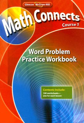 McGraw-Hill/Glencoe Math Connects, Course 1: Word Problem Practice Workbook (Workbook Edition) by McGraw-Hill/Glencoe [Paperback] at Sears.com