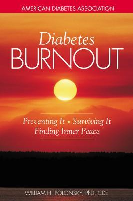 Diabetes Burnout By Polonsky, William H.